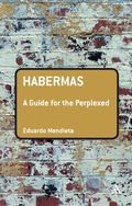 Habermas - A Guide for the Perplexed